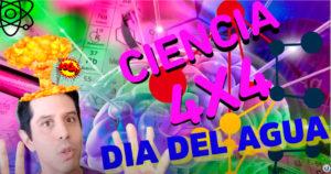 CIENCIA-4X4-DÍA-MUNDIAL-DEL-AGUA-YouTube
